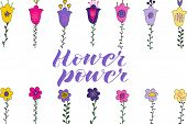 Flower Power Hand Lettering. Hand Drawn Flowers And Leaves Doosale Of Flowers Hand Lettering. Hand D poster