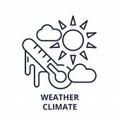 Weather Climate Line Icon Concept. Weather Climate Vector Linear Illustration, Symbol, Sign poster