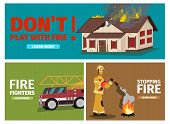 Vector Illustration Cartoon Fire Extinguishing. Set Banner Image Fire Fighting Concepts. Dont Play W poster