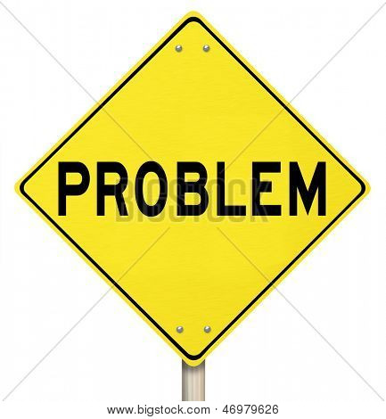 The word Problem on a yellow yield road sign to illustrate caution, trouble, danger, issues, or warning that something is wrong