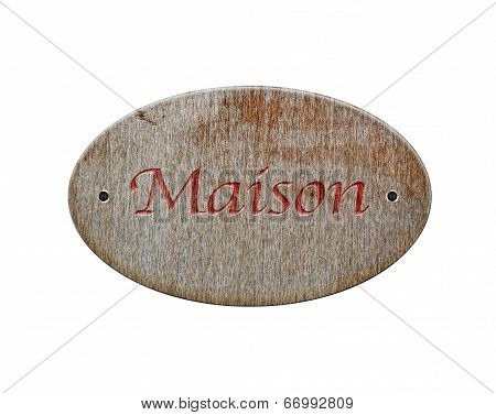 Wooden Sign Of Maison.