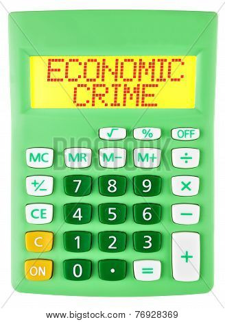 Calculator With Economic Crime On Display Isolated