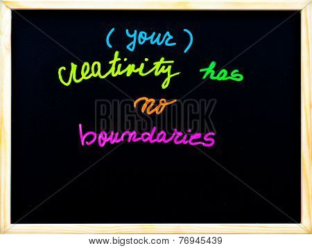 Your Creativity Has No Boundaries Message, Handwriting With Chalk On Wooden Frame Blackboard