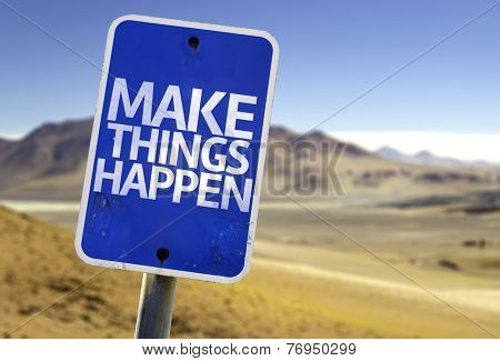 Make Things Happen sign with a desert background