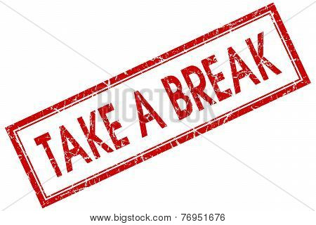 Take A Break Red Square Stamp Isolated On White Background
