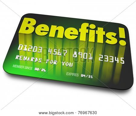 Benefits word on a green credit card to illustrate shopper loyalty points earned by using the card in a rewards program to encourage more purchases or buying