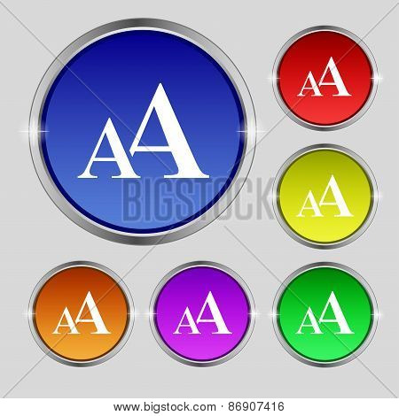 Enlarge Font, Aa Icon Sign. Round Symbol On Bright Colourful Buttons. Vector