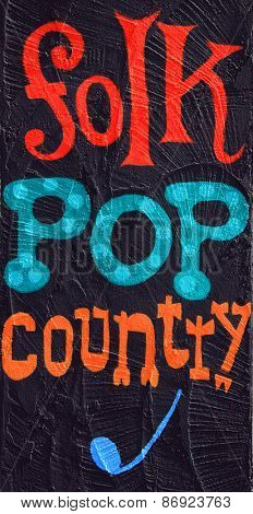 Folk, pop, country painted on a stucco wall. Part of a series.