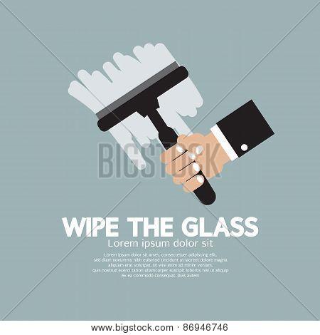 Wipe The Glass.