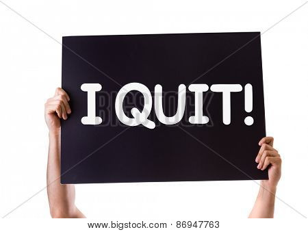 I Quit card isolated on white