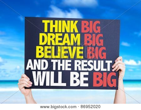 Think Big Dream Big Believe Big And the Result Will Be Big card with beach background