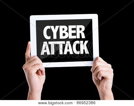 Tablet pc with text Cyber Attack isolated on black background