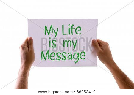 My Life is My Message card isolated on white