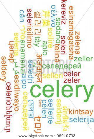 Background concept wordcloud multilanguage international many language illustration of celery