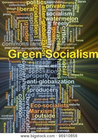 Background concept wordcloud illustration of green socialism glowing light