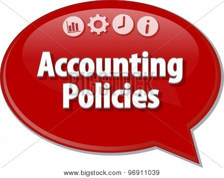 Speech bubble dialog illustration of business term saying Accounting policies