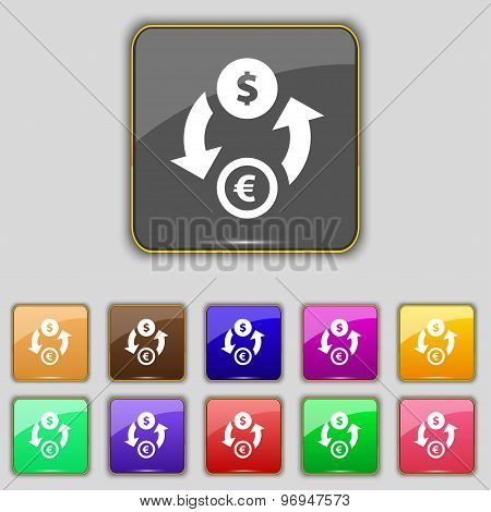 Currency Exchange Icon Sign. Set With Eleven Colored Buttons For Your Site. Vector