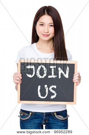Asian young woman hold with chalkboard showing phrase of join us