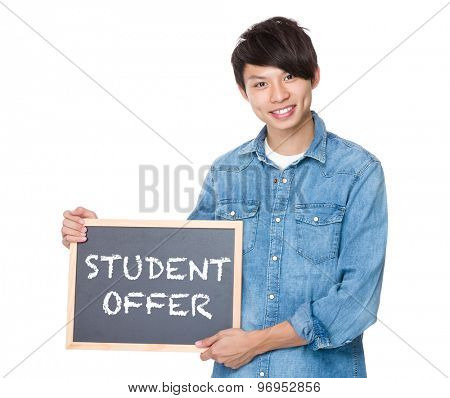 Man hold with blackboard showing student offer
