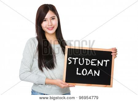 Young woman hold with chalkboard showing phrase student loan