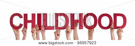 Many People Hands Holding Red Straight Word Childhood