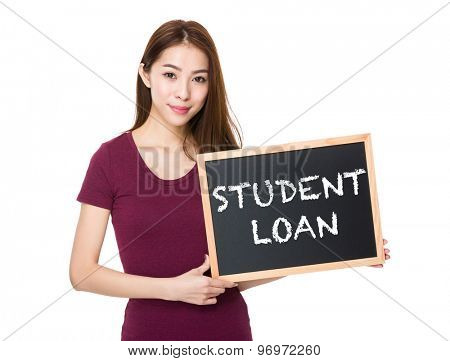 Young woman with blackboard showing phrase student loan