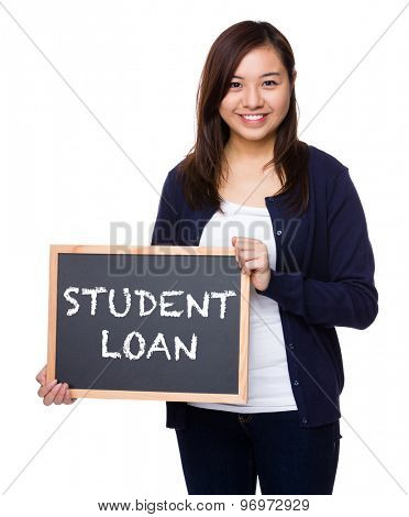 Woman showing the chalkboard with showing phrase of student loan