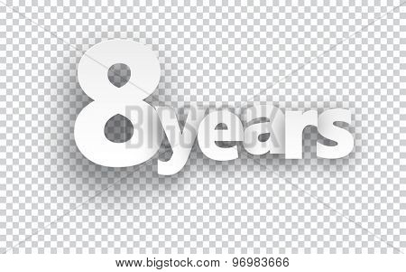 Eight years paper sign over cells. Vector illustration.