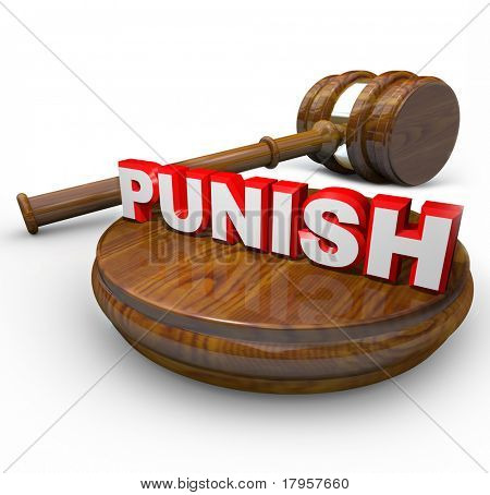 A judge's gavel and the word Punish, symbolizing the hearing of an argument for a defendant who is found guilty and the decision of sentencing