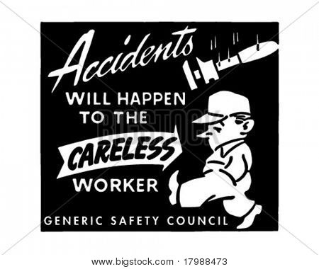 Accidents - Will Happen To The Careless Worker - Retro Ad Art Banner