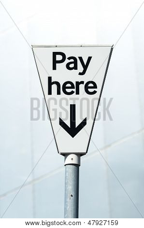 Pay Here Sign. Pay And Display Carpark.