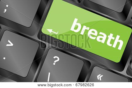 Button With Breath On Computer Keyboard. Business Concept