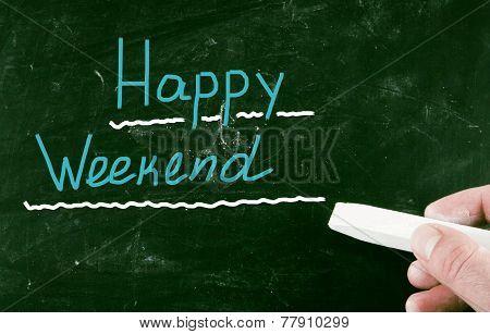 Happy Weekend handwritten with chalk