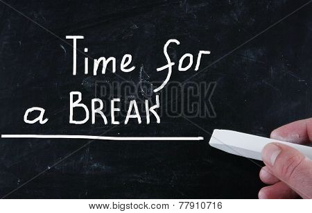 Time For A Break handwritten with chalk