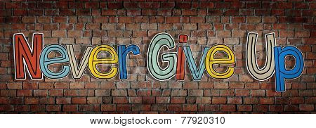 Never Give Up Brick wall Single Word Text Background Clean Concept