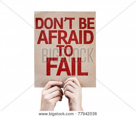 Don't be Afraid to Fail card isolated on white background