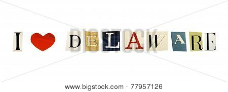 I Love Delaware formed with magazine letters on a white background