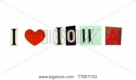 I Love Iowa formed with magazine letters on a white background