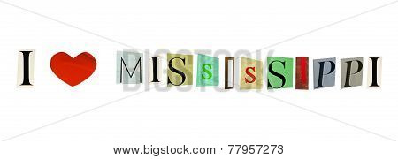 I Love Mississippi formed with magazine letters on a white background