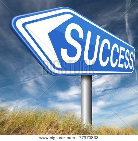 success in life business and live in happiness and joy succeed in plan being successful road sign concept