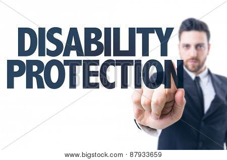 Business man pointing the text: Disability Protection