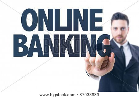 Business man pointing the text: Online Banking