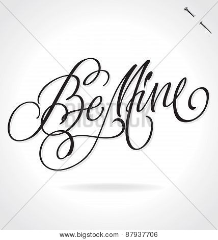 BE MINE original custom hand lettering -- handmade calligraphy, vector (eps8)