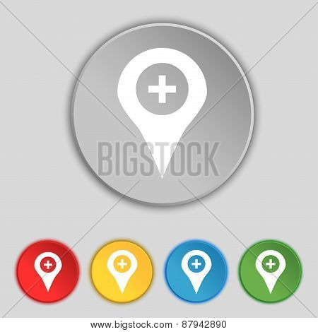Plus Map Pointer, Gps Location Icon Sign. Symbol On Five Flat Buttons. Vector