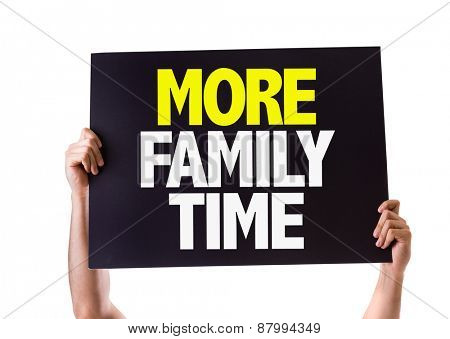 More Family Time card isolated on white