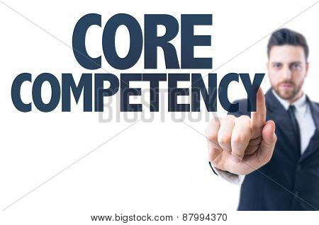 Business man pointing the text: Core Competency