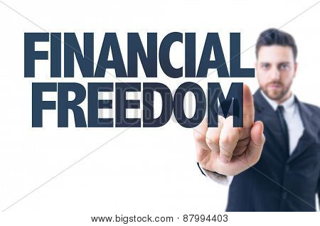 Business man pointing the text: Financial Freedom