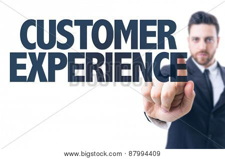 Business man pointing the text: Customer Experience