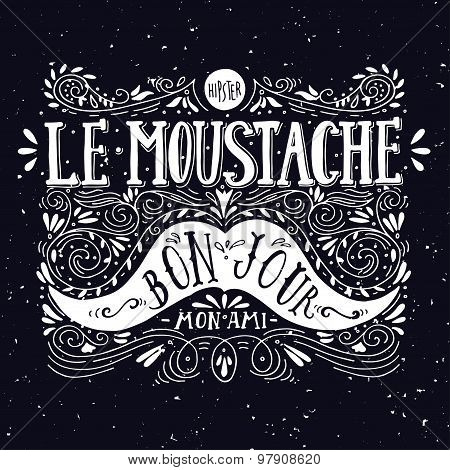 Hand Drawn Vintage Label With A Moustache And Hand Lettering (