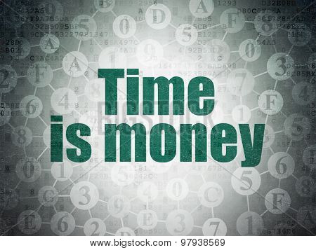 Time concept: Time Is money on Digital Paper background